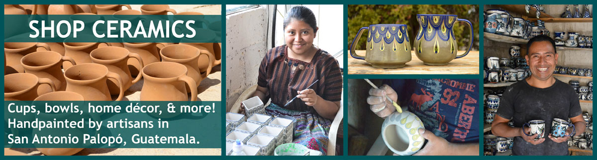Hand crafted ceramics made under Fair Trade practices in San Antonio Palopo